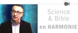 Vidéos Science et Bible en harmonie