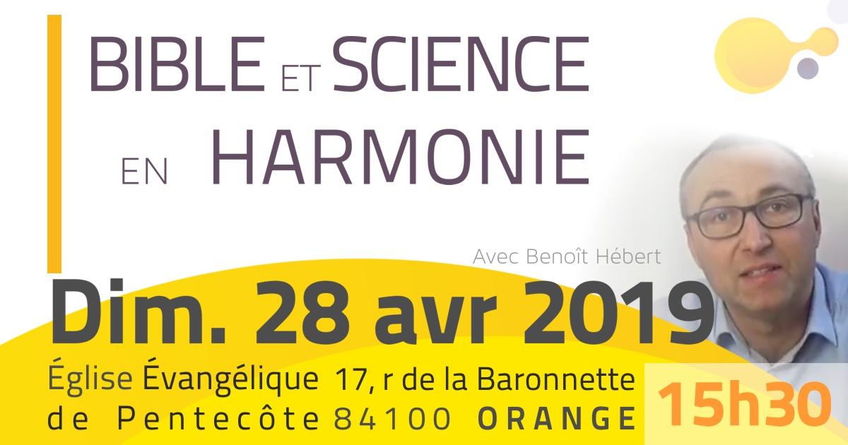 Conférence Bible et Science en harmonie à Orange le 28 avril 2019