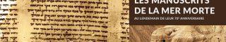 manuscrits de la mer mort 70 ans de recherche